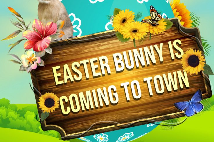 EASTER BUNNY IS COMING TO TOWN!
